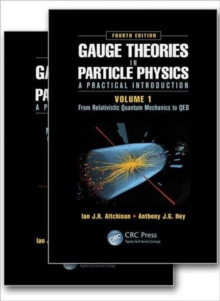 Gauge Theories in Particle Physics: A Practical Introduction, Fourth Edition - 2 Volume set, Hardback Book
