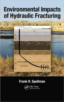 Environmental Impacts of Hydraulic Fracturing, Hardback Book
