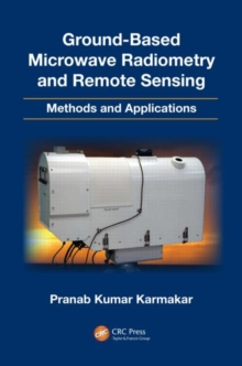 Ground-Based Microwave Radiometry and Remote Sensing : Methods and Applications, Hardback Book