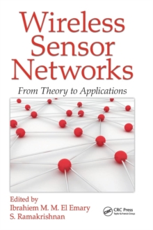 Wireless Sensor Networks : From Theory to Applications, Hardback Book