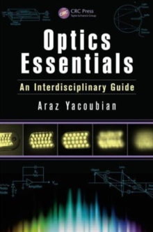 Optics Essentials : An Interdisciplinary Guide, Hardback Book
