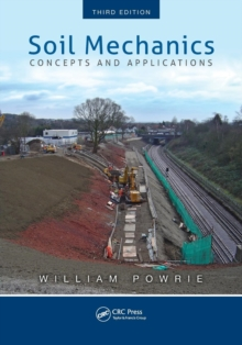 Soil Mechanics : Concepts and Applications, Third Edition, Paperback Book