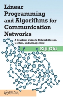 Linear Programming and Algorithms for Communication Networks : A Practical Guide to Network Design, Control, and Management, Hardback Book