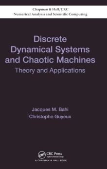 Discrete Dynamical Systems and Chaotic Machines : Theory and Applications, Hardback Book