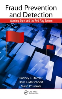 Fraud Prevention and Detection : Warning Signs and the Red Flag System, Hardback Book