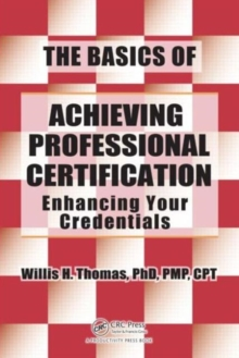 The Basics of Achieving Professional Certification : Enhancing Your Credentials, Paperback / softback Book