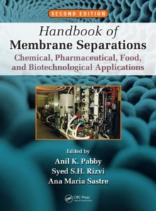 Handbook of Membrane Separations : Chemical, Pharmaceutical, Food, and Biotechnological Applications, Second Edition, Hardback Book