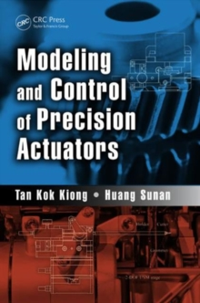 Modeling and Control of Precision Actuators, Hardback Book