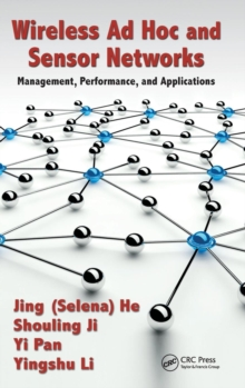 Wireless Ad Hoc and Sensor Networks : Management, Performance, and Applications, Hardback Book