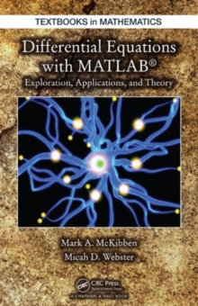 Differential Equations with MATLAB : Exploration, Applications, and Theory, Hardback Book