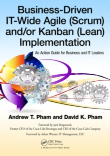 Business-Driven IT-Wide Agile (Scrum) and Kanban (Lean) Implementation : An Action Guide for Business and IT Leaders, Paperback Book
