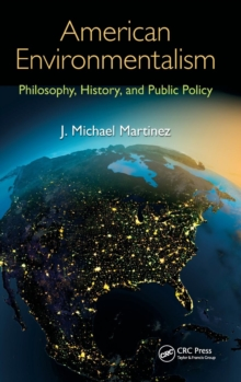 American Environmentalism : Philosophy, History, and Public Policy, Hardback Book