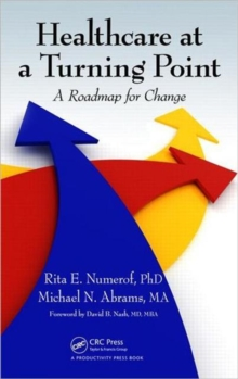 Healthcare at a Turning Point : A Roadmap for Change, Hardback Book
