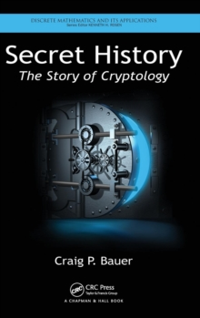 Secret History : The Story of Cryptology, Hardback Book