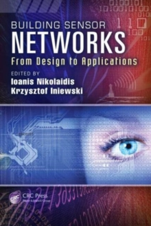 Building Sensor Networks : From Design to Applications, Hardback Book