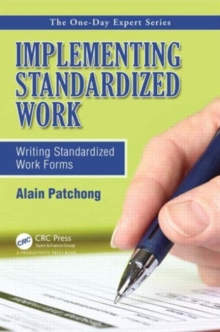 Implementing Standardized Work : Writing Standardized Work Forms, Paperback / softback Book