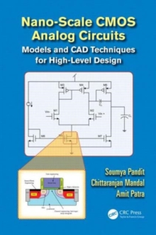 Nano-scale CMOS Analog Circuits : Models and CAD Techniques for High-Level Design, Hardback Book