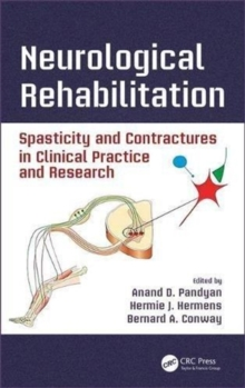 Neurological Rehabilitation : Spasticity and Contractures in Clinical Practice and Research, Hardback Book