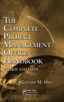 The Complete Project Management Office Handbook, Third Edition, Hardback Book