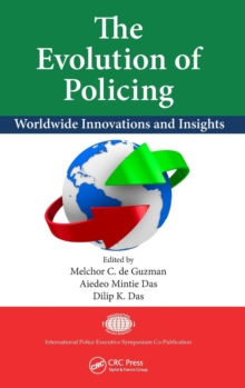 The Evolution of Policing : Worldwide Innovations and Insights, Hardback Book