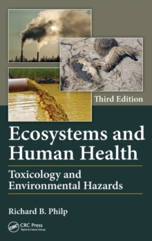 Ecosystems and Human Health : Toxicology and Environmental Hazards, Third Edition, Hardback Book