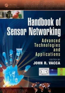 Handbook of Sensor Networking : Advanced Technologies and Applications, Hardback Book