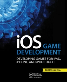 iOS Game Development : Developing Games for iPad, iPhone, and iPod Touch, Paperback Book