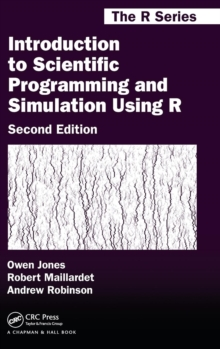 Introduction to Scientific Programming and Simulation Using R, Hardback Book