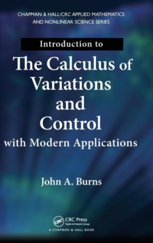 Introduction to the Calculus of Variations and Control with Modern Applications, Hardback Book