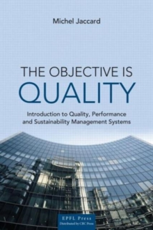 The Objective is Quality : An Introduction to Performance and Sustainability Management Systems, Hardback Book