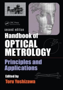 Handbook of Optical Metrology : Principles and Applications, Second Edition, Hardback Book