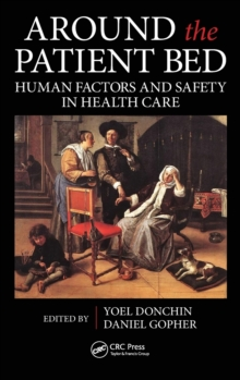 Around the Patient Bed : Human Factors and Safety in Health Care, Hardback Book