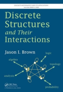 Discrete Structures and Their Interactions, Hardback Book