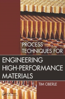 Process Techniques for Engineering High-Performance Materials, Paperback / softback Book