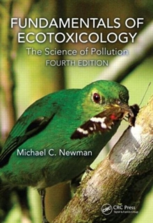 Fundamentals of Ecotoxicology : The Science of Pollution, Fourth Edition, Hardback Book