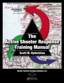 The Active Shooter Response Training Manual, Paperback / softback Book
