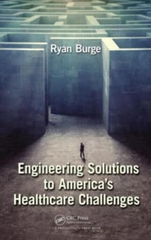 Engineering Solutions to America's Healthcare Challenges, Hardback Book