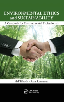Environmental Ethics and Sustainability : A Casebook for Environmental Professionals, Hardback Book