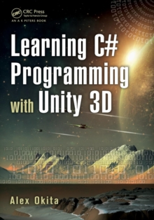 Learning C# Programming with Unity 3D, Paperback Book