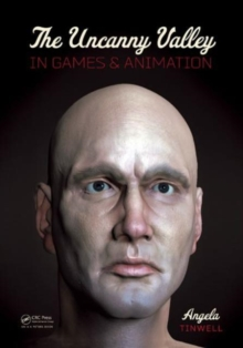 The Uncanny Valley in Games and Animation, Hardback Book