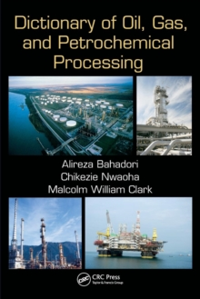 Dictionary of Oil, Gas, and Petrochemical Processing, Paperback / softback Book