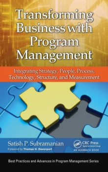 Transforming Business with Program Management : Integrating Strategy, People, Process, Technology, Structure, and Measurement, Hardback Book
