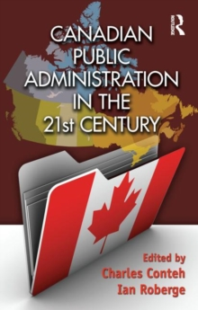 Canadian Public Administration in the 21st Century, Hardback Book