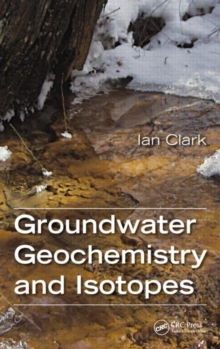 Groundwater Geochemistry and Isotopes, Hardback Book