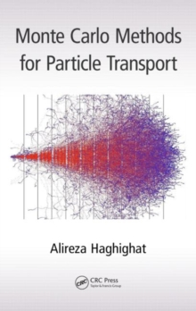 Monte Carlo Methods for Particle Transport, Hardback Book