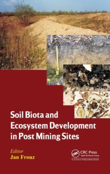 Soil Biota and Ecosystem Development in Post Mining Sites, Hardback Book