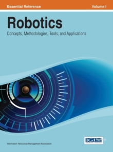 Robotics : Concepts, Methodologies, Tools, and Applications, Hardback Book