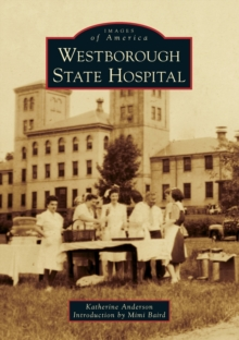 WESTBOROUGH STATE HOSPITAL, Paperback Book