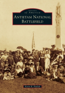ANTIETAM NATIONAL BATTLEFIELD, Paperback Book