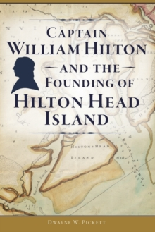 CAPTAIN WILLIAM HILTON & THE FOUNDING OF, Paperback Book
